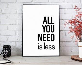 All You Need Is Less, Printable Art, Printable Decor, Instant Download Digital Print, Motivational Art, Decor, Wall Art Prints