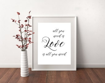 All you need is Love is all you need, 8X10, 11X14 digital print, bedroom art, Valentine's Day gift, love quote, spouse gift, engement gift,