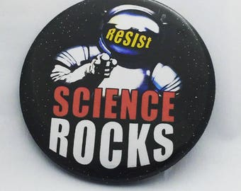Science Rocks Resist -political protest pin back button