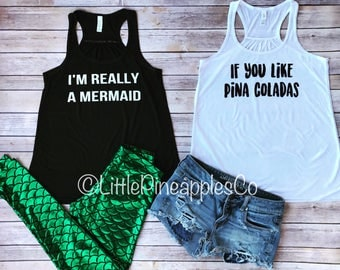 Summer beach tanks- I'm really a mermaid- if you like pina coladas- quote tanks- beach inspired