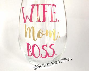 Wife. Mom. Boss. Stemless wine glass mothers day gift for mom wife wine glass mom wine glass boss wine glass pink and gold