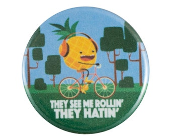 "They Hatin' 1.25"" Button Pin"