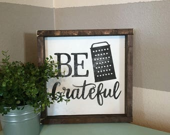 Be grateful, kitchen, farmhouse, sign, wood sign
