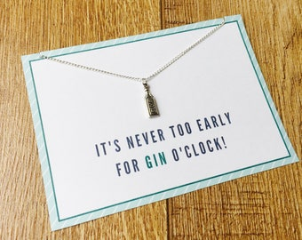 Gin Charm Necklace, It's Never Too Early For Gin O'Clock, Fun Gin Gift, Gin Bottle Charm, I Love Gin Necklace, Drinking Buddy