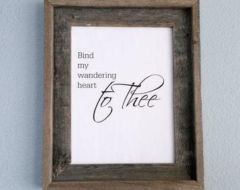 Bind My Wandering Heart, Hymn, Printable, Come Thou Fount, Home decor, Wall art
