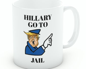 Hillary Go To Jail Coffee Mug (M133)