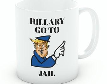 Hillary Go To Jail Coffee Mug | Hillary Clinton | Donald Trump (M133)