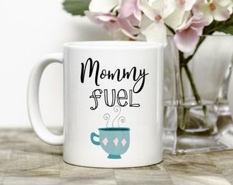 Mom Mug - Mommy Fuel - Funny Mug For Mom - Gift For Her
