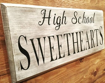 High School Sweethearts Distressed Wood Sign