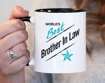 Worlds Best Brother In Law Brother In Law Gift, Brother In Law Birthday, Brother In Law Mug, Brother In Law Gift Idea