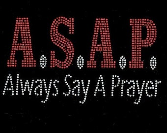 Rhinestone Asap Always Say a Prayer Religious Ladies T Shirt   or Iron On T Shirt Transfer                                             LVKP