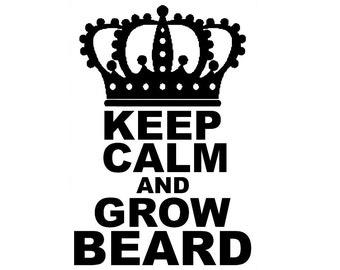 Keep Calm and Grow Beard Vinyl Decal