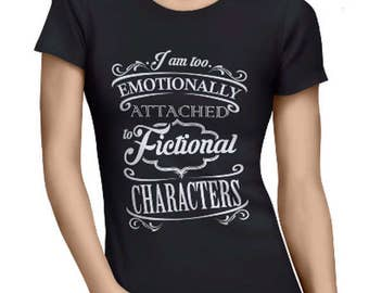 Emotionally Attracted to Fictional Characters T-shirt Funny Tumblr Saying