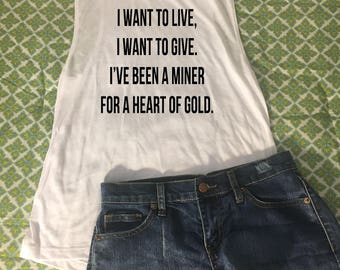 Heart of Gold shirt, Heart of gold top, heart of gold tank, neil young, heart of gold, ive been a miner for a heart of gold shirt