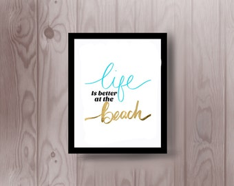 "Gold and Turquoise ""life is better at the beach"