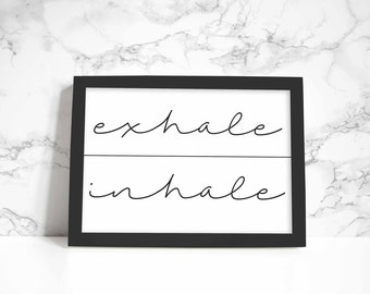 Inhale Exhale print, wall art, quote