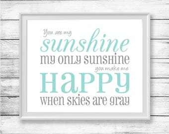 You Are My Sunshine My Only Sunshine Nursery Wall Art Printable Quote Wall Decor Boy or Girl Nursery