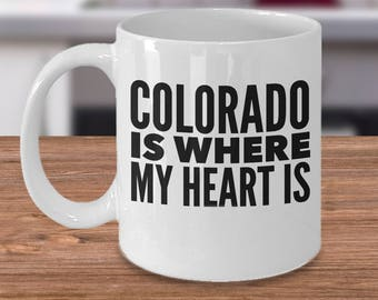 Colorado Coffee Mug - Gifts For Coloradans - The Centennial State Gift - Colorado Is Where My Heart Is - Colorado Cup