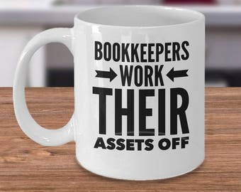 Gifts For Bookkeepers - Funny Bookkeeper Mug - Accountant Gift Ideas - Bookkeeper Coffee Cup - Bookkeepers Work Their Assets Off