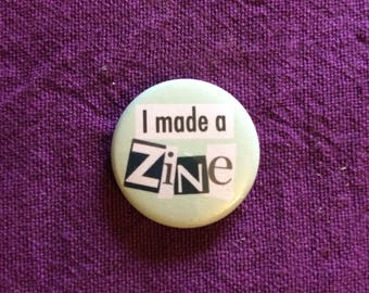Zine Queen 25mm Button Badge / Pin - 'I made a Zine'
