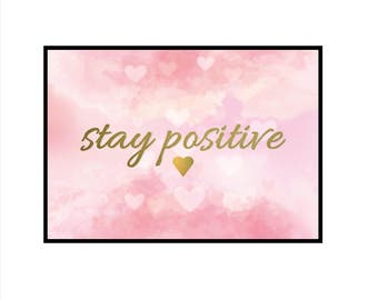 Pink Print, Stay Positive Wall Art, Motivational Quote