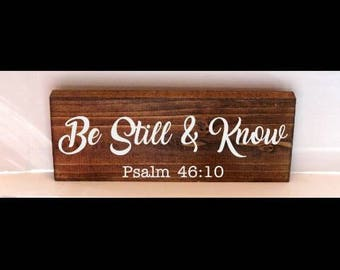 Be still and know rustic wood sign, scripture sign, housewarming gift, inspirational sign, bible verse sign