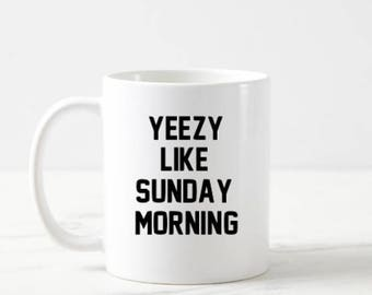 Yeezy Like Sunday Morning Mug