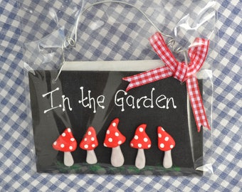 SALE ~In the Garden plaque/sign with red Fimo toadstools # handmade
