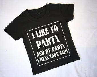 Boys, girls, toddler, baby tshirt, happy, personlised, printed, handmade, made to order, I like to party, party, quotes, sleeping, naps