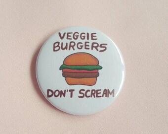 Vegan Pin - Veggie Burgers Don't Scream