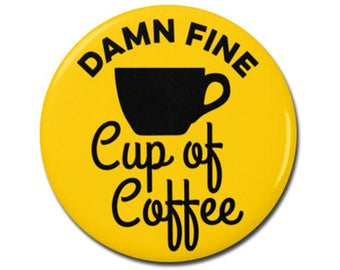 "Damn Fine Cup of Coffee 1.25"" or 2.25"" Pinback Pin Button Badge Agent Cooper David Lynch Twin Peaks Funny Coffee Gift"
