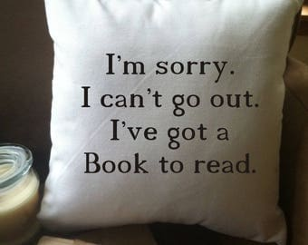 book lover's pillow /  decorative throw pillow cover/ I'm sorry I can't go out/ book lover gift/ introvert gift
