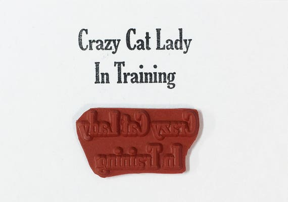 Crazy Cat Lady In Training - Altered Attic Rubber Stamp - Funny Pet Kitty Quote Humor - Art Craft Greeting Card Scrapbook Collage ATC