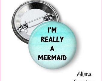 I'm Really A Mermaid Pinback Button