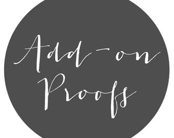 Add on Proofs - Need more proofing to get that design just right?