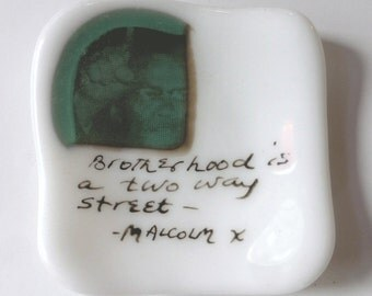 Small fused glass plate with Malcom X quote