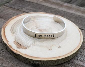 Cuff Bracelet -I heart Tacos- aluminum cuff - stocking stuffer - adjustable bracelet - boho cuff