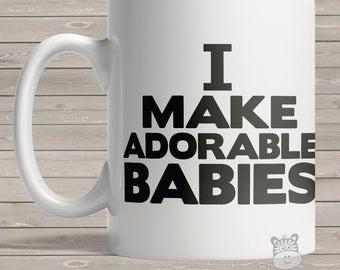 coffee mug I make adorable babies ORIGINAL design coffee mug - imabm