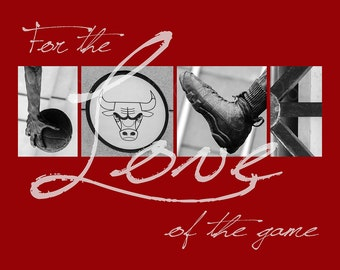 "Chicago Bulls ""For the Love of the Game"" Photographic Print"