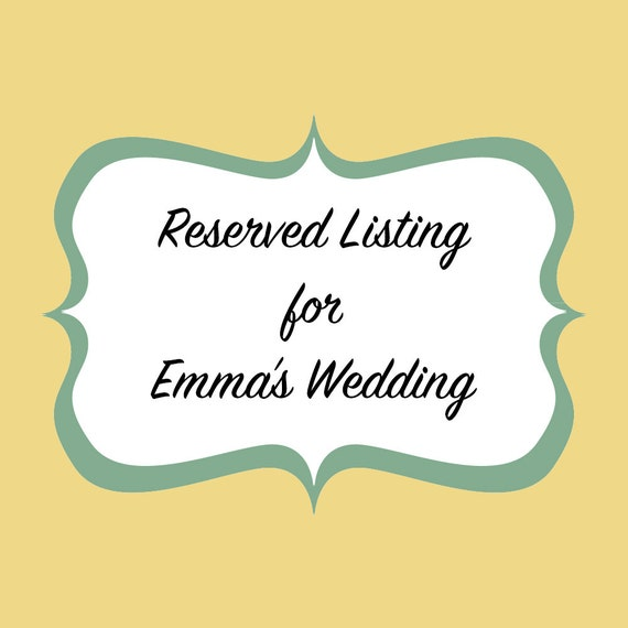 Reserved Dresses for Emma's Wedding - Bridesmaids Dresses