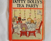 Vintage children's book Dotty Dolly's Tea Party, 1930s edition, small hardback