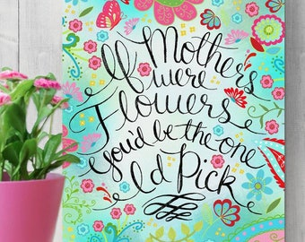 If Mothers were Flowers You'd be the on we'd pick Stretched Canvas Wall Art CANVAS GM0001