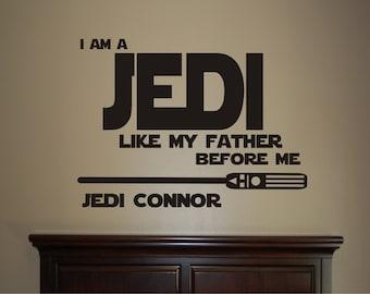 Star Wars I am a Jedi Like My Father Before Me Decal - Star Wars Decal - Star Wars Nursery - Star Wars Bedroom - Star Wars Vinyl - Vinyl