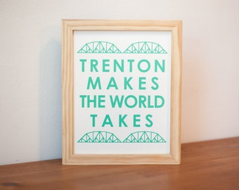 Trenton makes the world takes silkscreen print  New Jersey