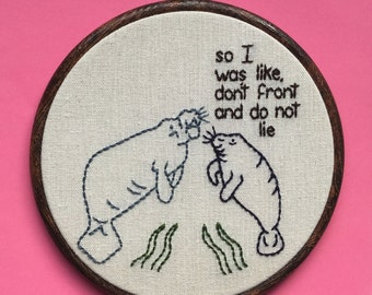 "Manatees Keeping It Real Hand Embroidery - 6"" Hoop"