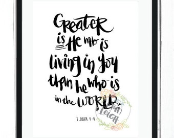 Greater is He who is living in you, than he who is living in the world. 1 John 4:4, Christian wall art, Bible verse print, Scripture art