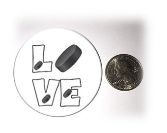Love Hockey Refrigerator Magnet 2 1/4 inches in diameter Hockey Fridge Magnet Hockey Puck