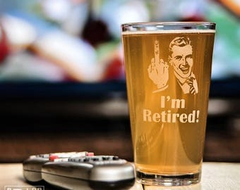 I'm Retired! pint glass with man extending middle finger - etched pint glass - funny retirement gift - gag gift - Father's Day