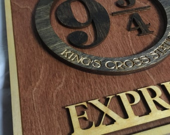 Wood Laser Cut and Laser Engraved Hogwarts Express 9 3/4 Kings Cross Station Sign