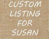 Custom Listing for Susan